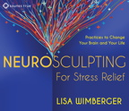 AW03875D Neurosculpting for Stress Relief