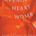 AW00406D Opening the Heart of the Womb