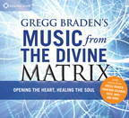 MM01727D Gregg Braden's Music from the Divine Matrix