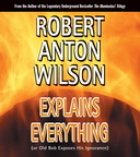 AW00574D Robert Anton Wilson Explains Everything