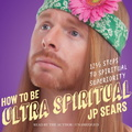 AB04994D How to Be Ultra Spiritual